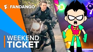 In Theaters Now: Mission: Impossible - Fallout, Teen Titans Go! To the Movies   Weekend Ticket