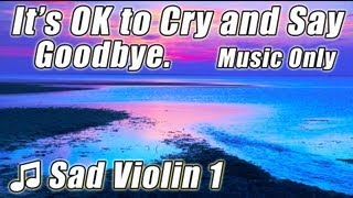 SAD VIOLIN SONGS #1 Instrumental Beautiful Healing Music for Love & Loss Song Sentimental Relax Cry
