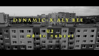 Dynamic -X- Alybee - Uz mě to Nebaví (LAST OFFICIAL VIDEO OF 2019)
