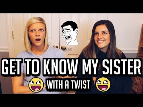 GET TO KNOW MY SISTER - WITH A TWIST #1