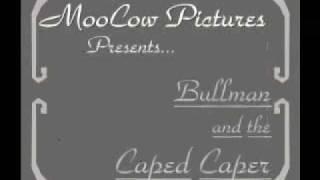 Bullman vs the Caped Caper