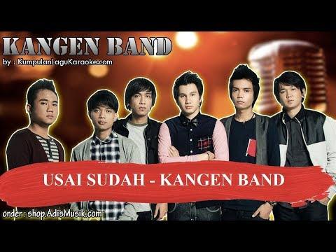 USAI SUDAH - KANGEN BAND Karaoke