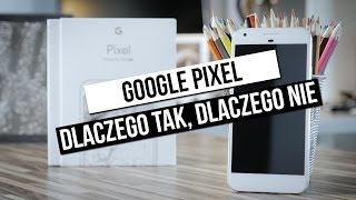 Google Pixel XL: szybki test - dlaczego tak, dlaczego nie?