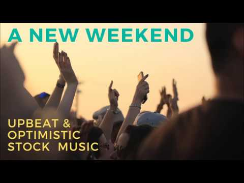 A New Weekend - Happy, Feel-Good Pop Music