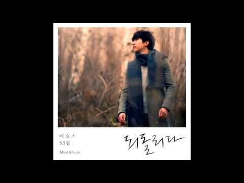 Lee Seung Gi (이승기) - 되돌리다 Return (숲 Forest Mini Album) video