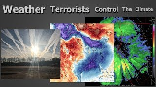 Weather Terrorists Control The Climate ( Dane Wigington Geoengineering Watch )