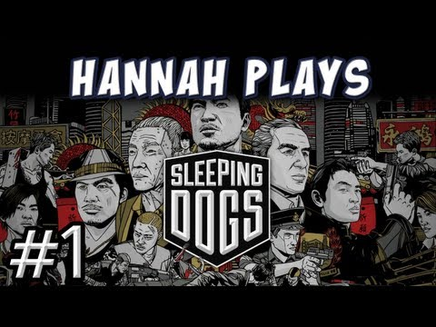 Hannah Plays! - Sleeping Dogs - 1. Intro