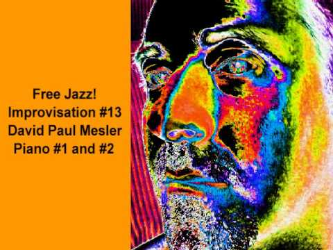 Free Jazz! Session, Improvisation #13 -- David Paul Mesler (piano duo)