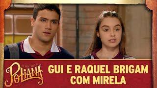 Gui e Raquel brigam com Mirela por causa de Luca | As Aventuras de Poliana