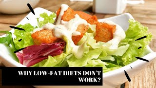 why low-fat diets don't work? -  why low fat diets don't work 2020 dietary guidelines debunked!..
