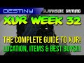 DESTINY - XUR EXOTICS COMPLETE GUIDE WEEK 32 (Apr 17-19) - ITEMS & BEST BUYS, LOCATION