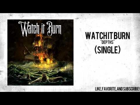 Watch It Burn - Depths