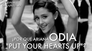 "Download Lagu ¿Por qué Ariana odia ""Put Your Hearts Up""?  