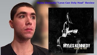 "Download Lagu Myles Kennedy-""Love Can Only Heal"" Reaction/Review Gratis STAFABAND"