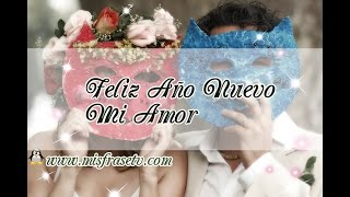 Feliz Año Nuevo Mi Amor - Videos Para Año Nuevo