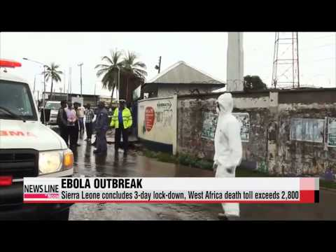 Sierra Leone concludes 3-day Ebola lock-down, West Africa death toll passes 2,80