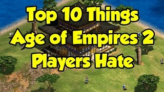 Top 10 Things AoE2 Players Hate