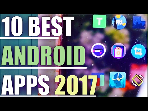 Best Android Apps 2017 - Top 10 Best Android Apps You Must Install