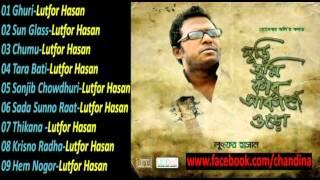 Ghuri Tumi Kar Akashe Uro Lutfor Hasan Full Album
