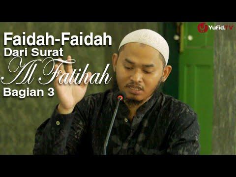 Ceramah Islam: Faidah-Faidah Dari Surat Al-Fatihah 3 - Ustadz Ari Wahyudi