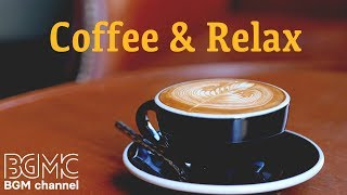 Coffee Jazz Music - Relaxing Jazz & Bossa Nova Cafe Music - Work & Study Music