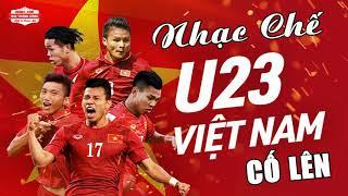 Nhạc Chế U23 Việt Nam | Cố Lên Giành Chiến Thắng | Việt Nam Vô Địch