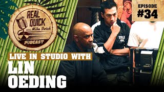 #34 Lin Oeding (Director) - Be Ready To Be Motivated! - Real Quick With Mike Swick Podcast