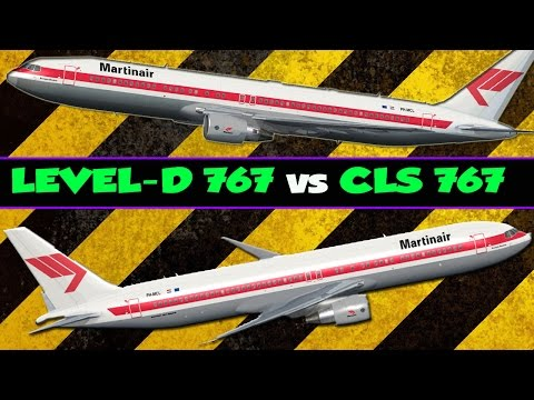FSX HD Level-d 767 vs CLS 767 Review