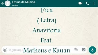 download musica Fica - Letra - Anavitoria feat Matheus e kauan