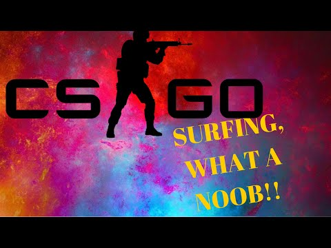 CSGO Surfing for the first time, What a NOOB!