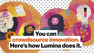 You can crowdsource innovation. Here's how Lumina does it. | Elizabeth Garlow