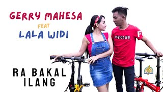 GERRY MAHESA Feat LALA WIDI  GERLA - ORA BAKAL ILANG   - Koplo Terbaru 2021