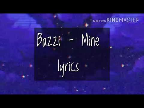 BAZZI - MINE LYRICS