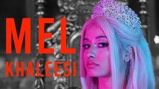 MEL - KHALEESI (Official Video) - Prod. By JUSH