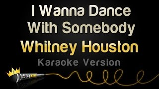 Whitney Houston I Wanna Dance With Somebody Who Loves Me Karaoke Version