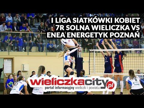 I Liga Siatkówki Kobiet - 7R Solna Wieliczka Vs Enea Energetyk Poznań