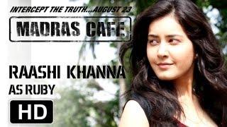 Making of Madras Cafe   Raashi Khanna   Ruby