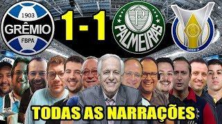 Todas as narrações - Grêmio 1 x 1 Palmeiras / Brasileirão 2019