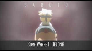 Baruto AMV Somewhere I Belong
