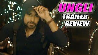 Emraan Hashmi SLAMS Corruption | Ungli Movie | Trailer Review