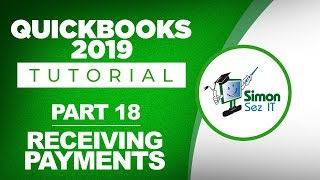 QuickBooks 2019 Training Tutorial Part 18: How to Receive Payments in QuickBooks