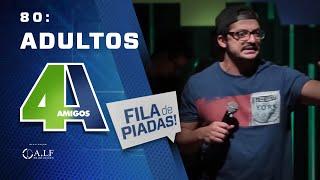 FILA DE PIADAS - ADULTOS - #80