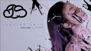 Justine Skye ft. Tyga - Collide (Lyrics)