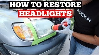 HOW To RESTORE Foggy Headlights - Everything You Need To Know - Headlight Restoration Guide