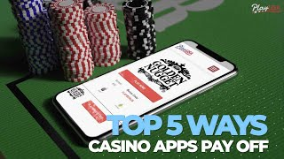 Top 5 Ways A Casino App Pays : Casino Apps That Pay Real Money