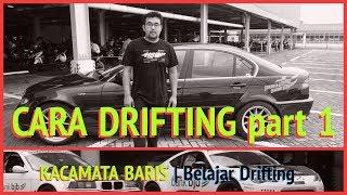 Begini Caranya Drifting Part 1 // KacaMata BARIS