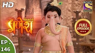 Vighnaharta Ganesh - Ep 146 - Full Episode - 15th March, 2018
