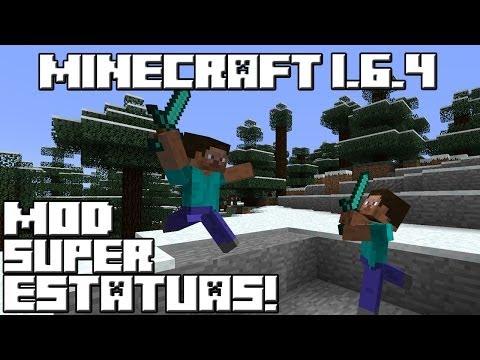 Minecraft 1.6.4 MOD SUPER ESTATUAS