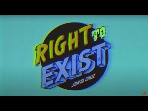"Santa Cruz Skateboards ""Right To Exist"" Full Video"