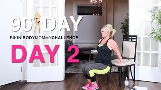 DAY 2: Bikini Body Mommy 90 Day Challenge